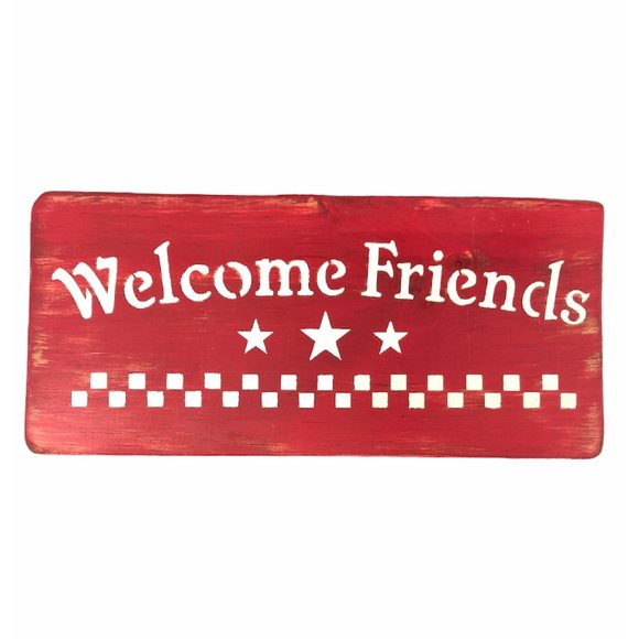 Welcome Friends Handmade in USA Wooden Sign